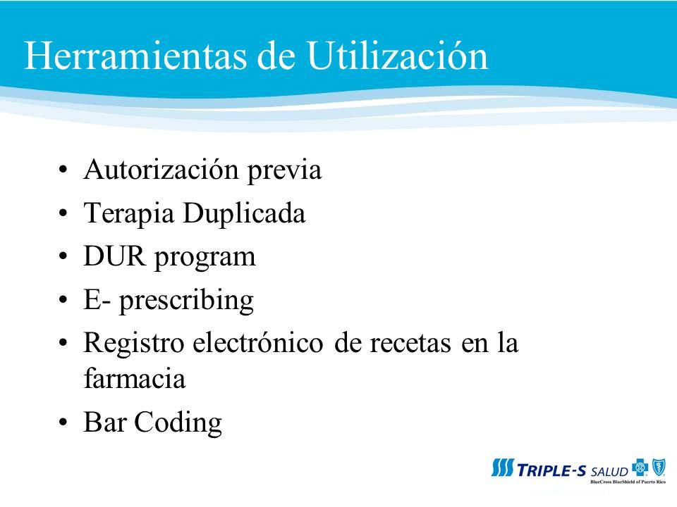 Herramientas de Utilización Autorización previa Terapia Duplicada DUR program E- prescribing Registro electrónico de recetas en la farmacia Bar Coding