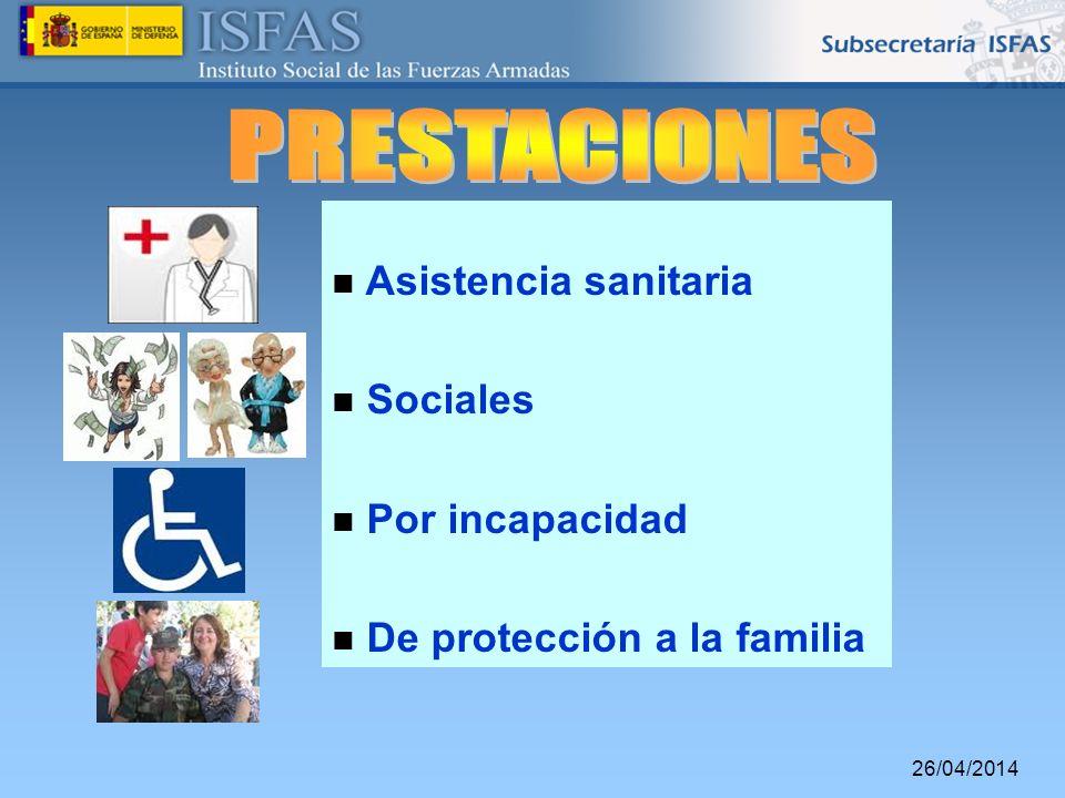 26/04/2014 Asistencia sanitaria Sociales Por incapacidad De protección a la familia