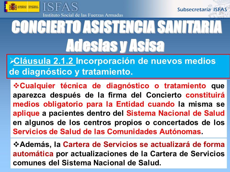 26/04/2014 Cláusula 2.1.2 Incorporación de nuevos medios de diagnóstico y tratamiento. Cualquier técnica de diagnóstico o tratamiento que aparezca des