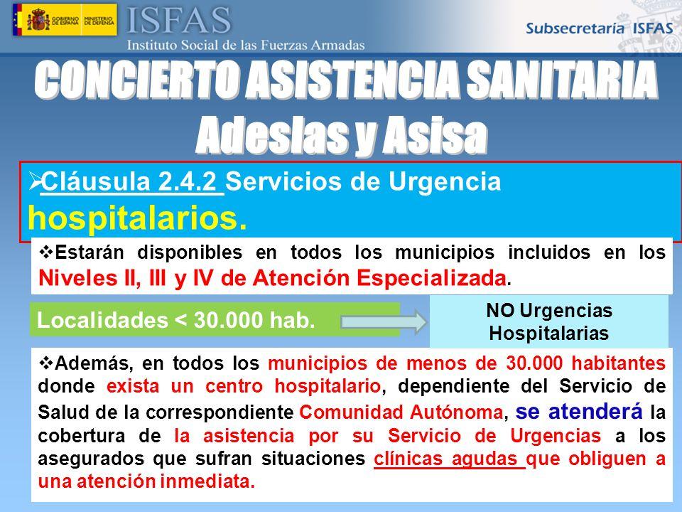 26/04/2014 Cláusula 2.4.2 Servicios de Urgencia hospitalarios. Estarán disponibles en todos los municipios incluidos en los Niveles II, III y IV de At