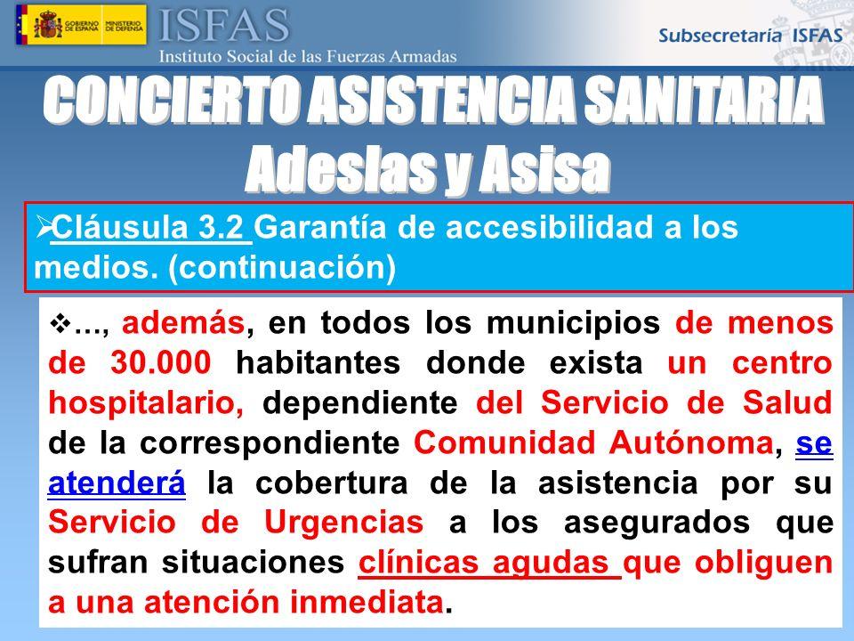 26/04/2014 Cláusula 3.2 Garantía de accesibilidad a los medios. (continuación) …, además, en todos los municipios de menos de 30.000 habitantes donde