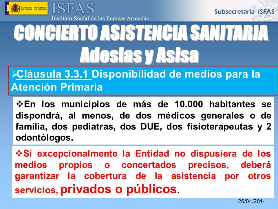 26/04/2014 Cláusula 3.3.1 Disponibilidad de medios para la Atención Primaria En los municipios de más de 10.000 habitantes se dispondrá, al menos, de