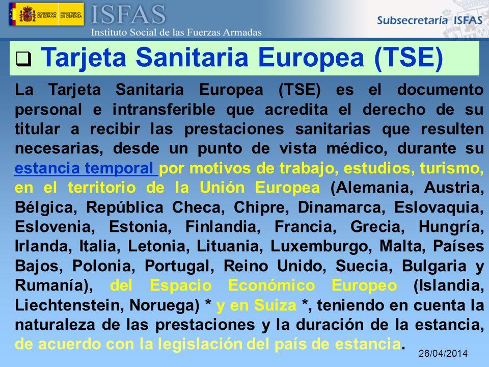 26/04/2014 Tarjeta Sanitaria Europea (TSE) La Tarjeta Sanitaria Europea (TSE) es el documento personal e intransferible que acredita el derecho de su
