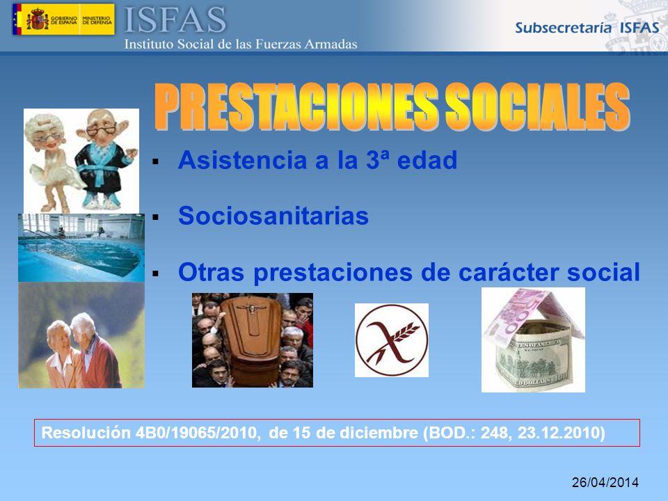 26/04/2014 Asistencia a la 3ª edad Sociosanitarias Otras prestaciones de carácter social Resolución 4B0/19065/2010, de 15 de diciembre (BOD.: 248, 23.
