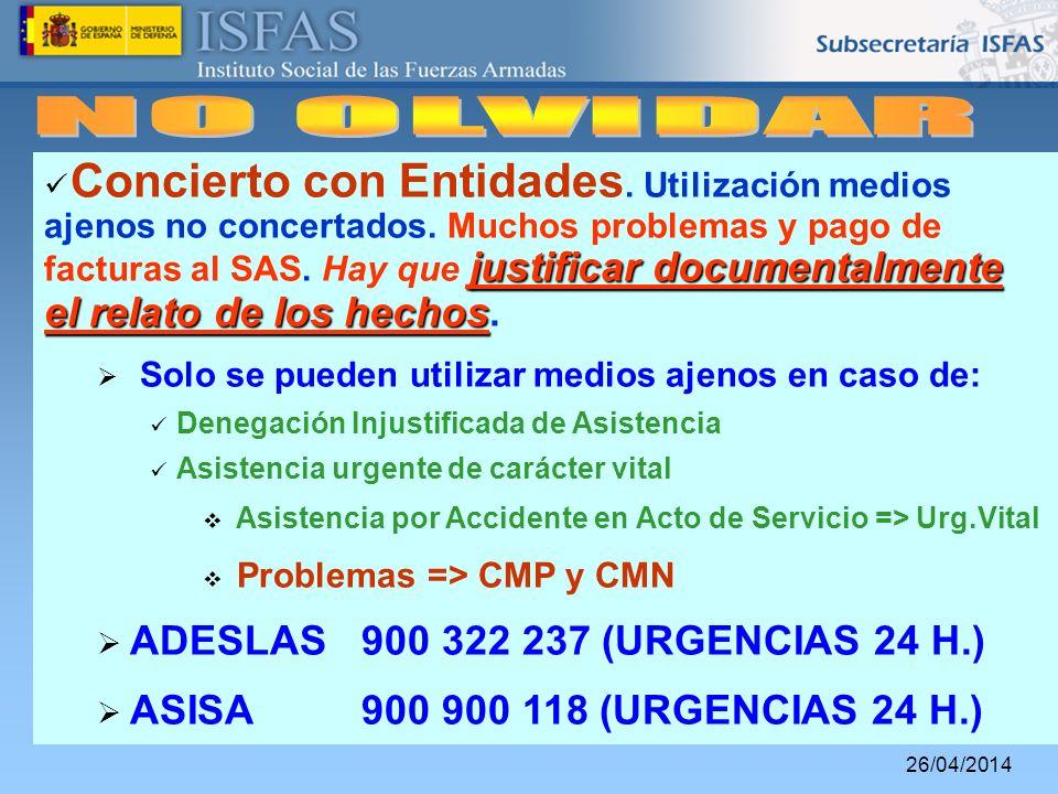 26/04/2014 justificar documentalmente el relato de los hechos Concierto con Entidades. Utilización medios ajenos no concertados. Muchos problemas y pa