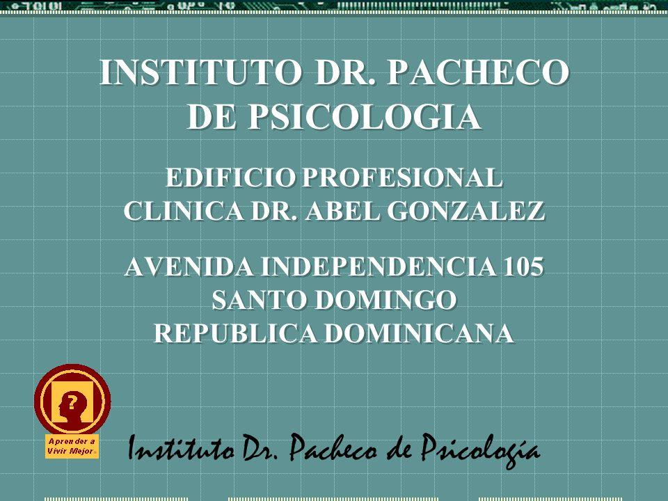 Instituto Dr. Pacheco de Psicología INSTITUTO DR. PACHECO DE PSICOLOGIA EDIFICIO PROFESIONAL CLINICA DR. ABEL GONZALEZ AVENIDA INDEPENDENCIA 105 SANTO