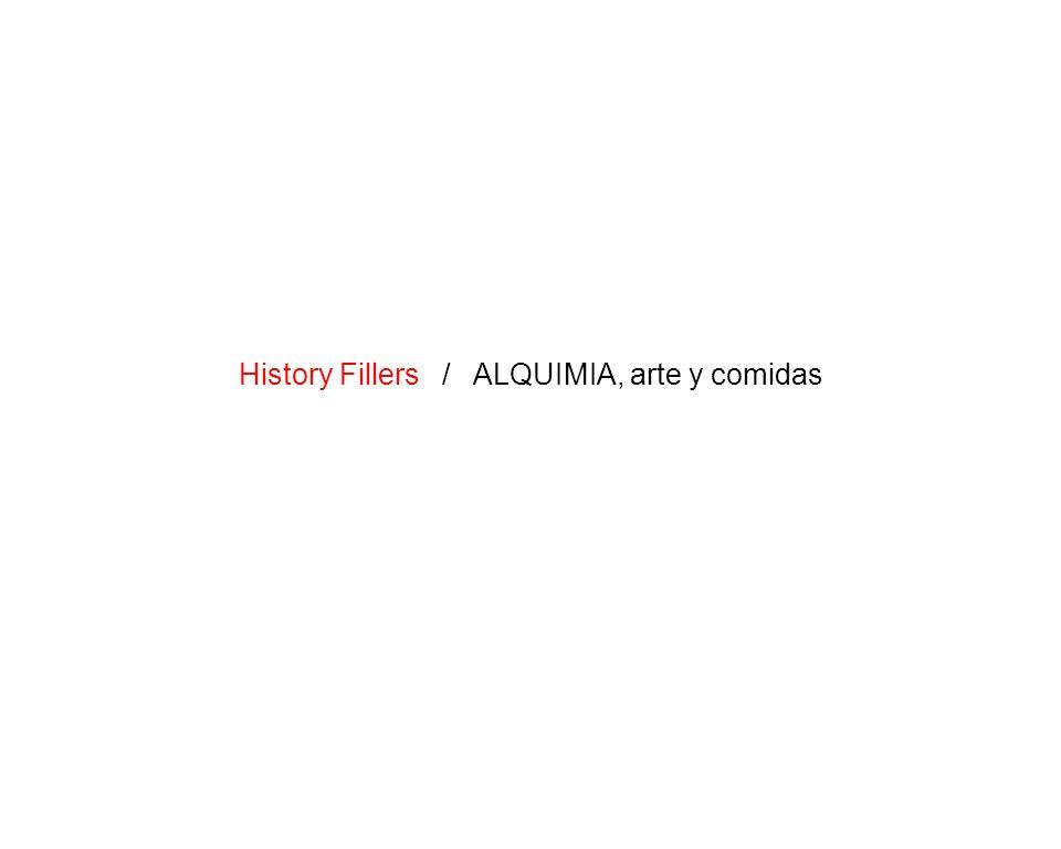 History Fillers / ALQUIMIA, arte y comidas