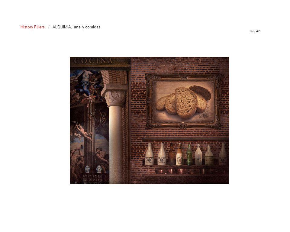 09 / 42 History Fillers / ALQUIMIA, arte y comidas