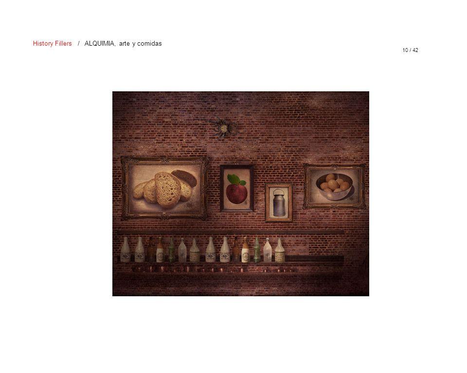 10 / 42 History Fillers / ALQUIMIA, arte y comidas
