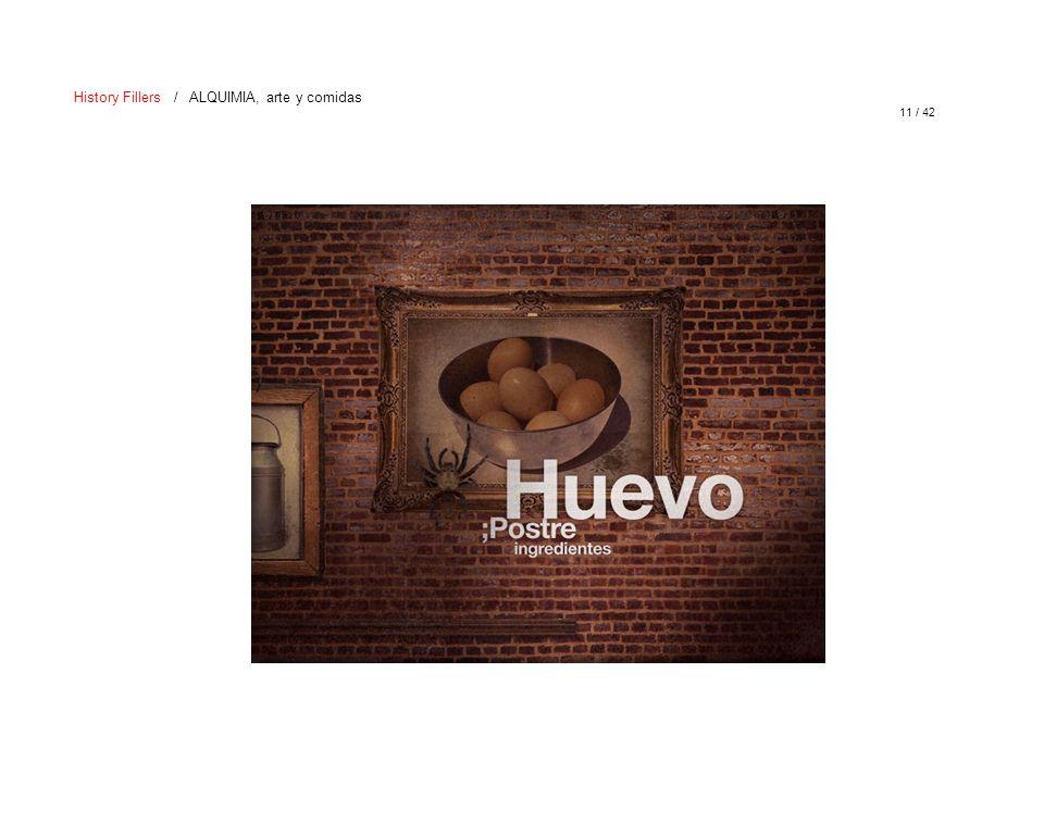 11 / 42 History Fillers / ALQUIMIA, arte y comidas