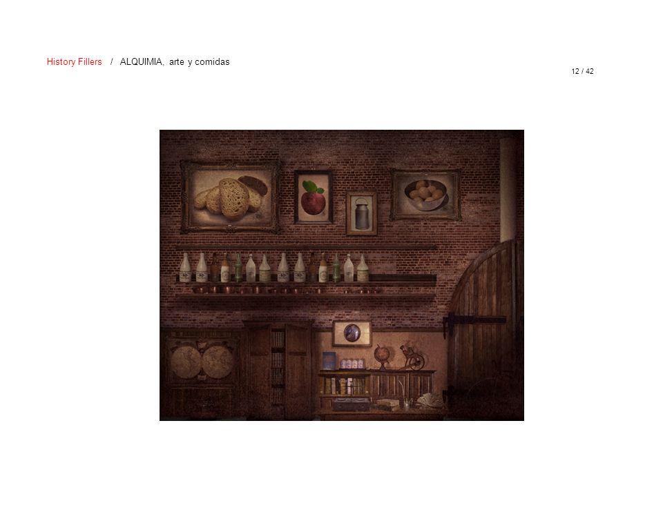 12 / 42 History Fillers / ALQUIMIA, arte y comidas