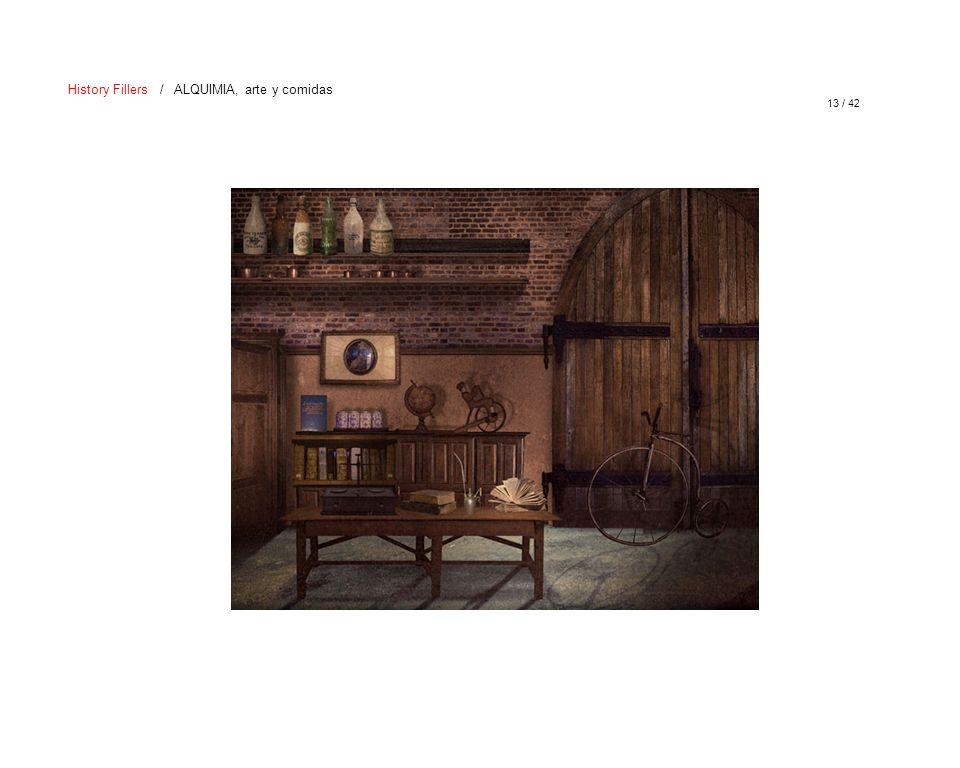 13 / 42 History Fillers / ALQUIMIA, arte y comidas