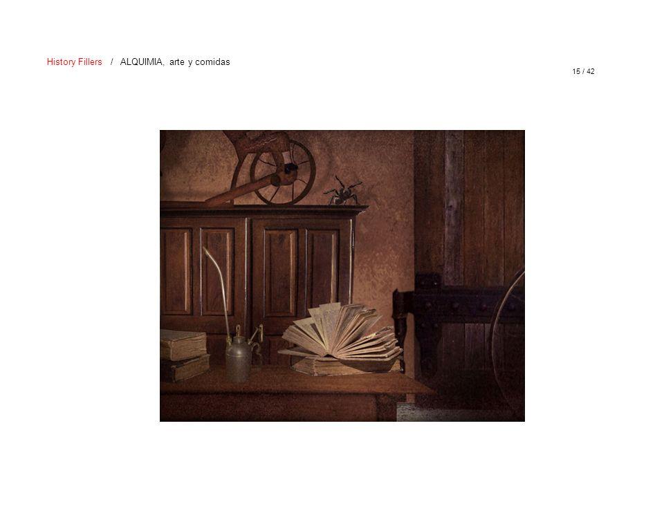 15 / 42 History Fillers / ALQUIMIA, arte y comidas