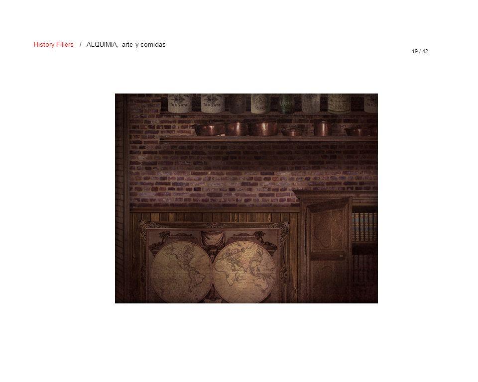 19 / 42 History Fillers / ALQUIMIA, arte y comidas