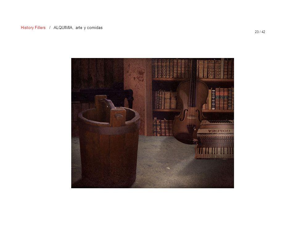23 / 42 History Fillers / ALQUIMIA, arte y comidas