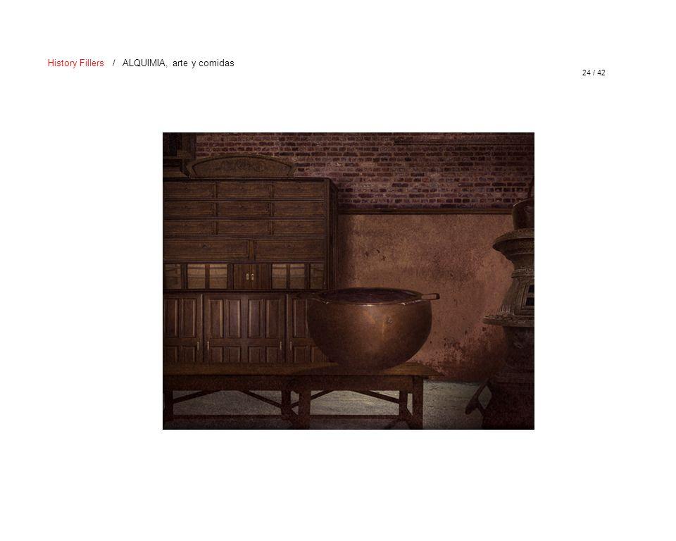 24 / 42 History Fillers / ALQUIMIA, arte y comidas