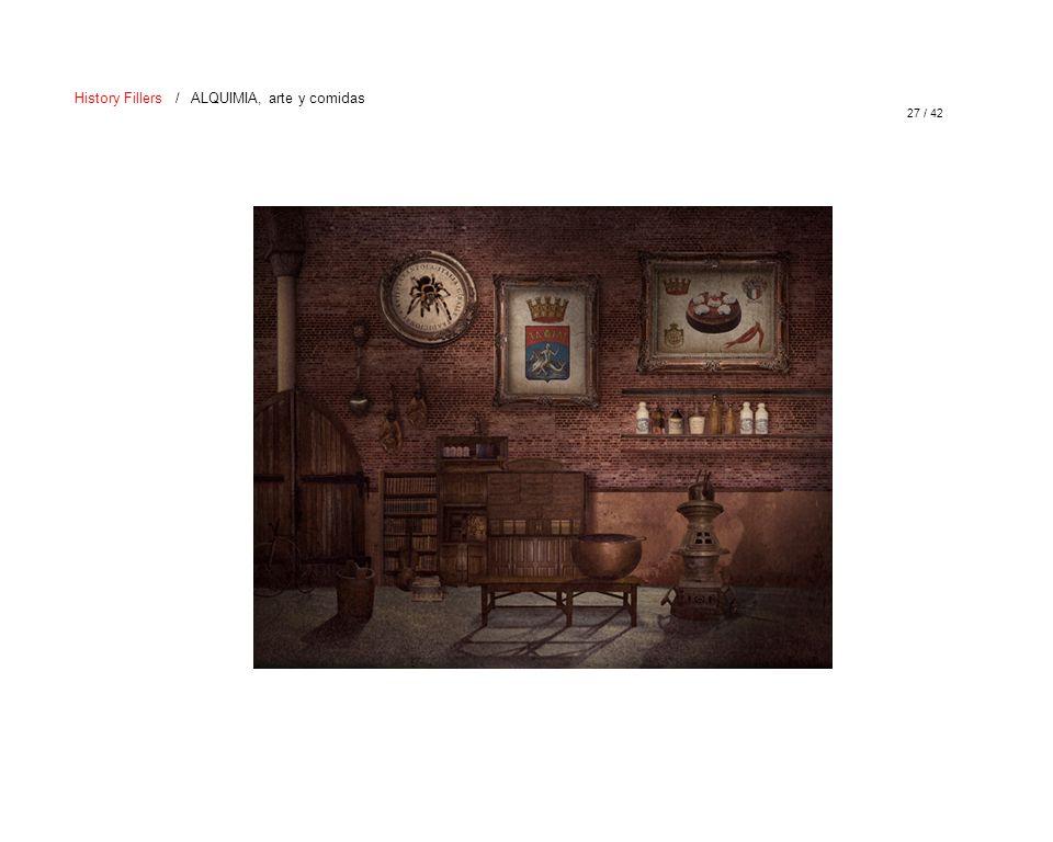 27 / 42 History Fillers / ALQUIMIA, arte y comidas