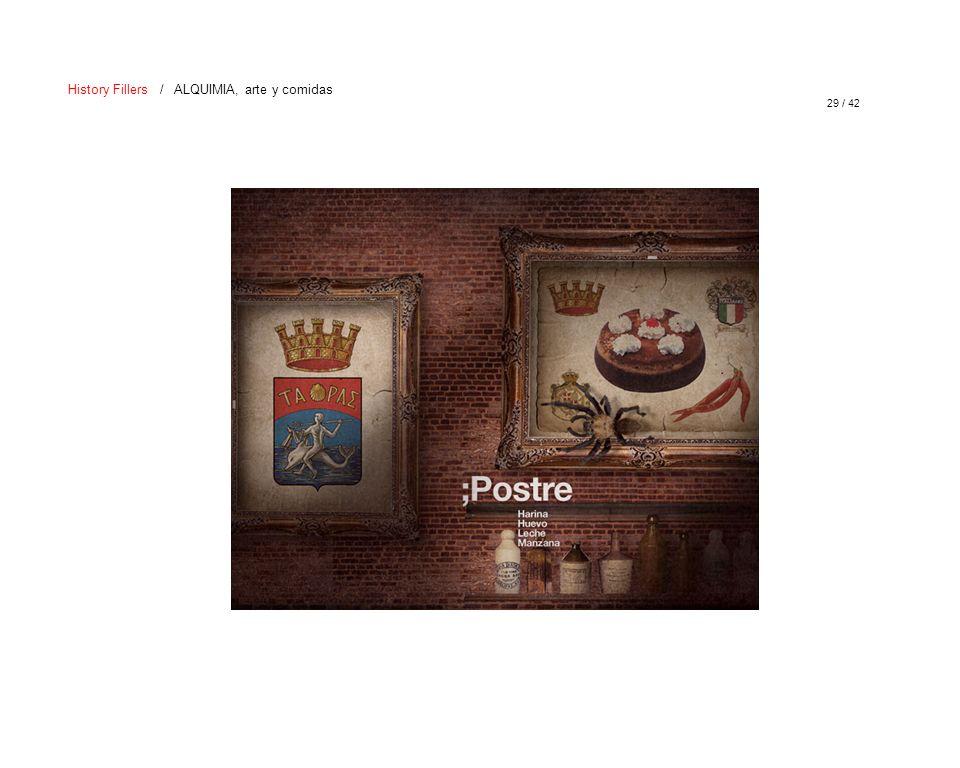 29 / 42 History Fillers / ALQUIMIA, arte y comidas