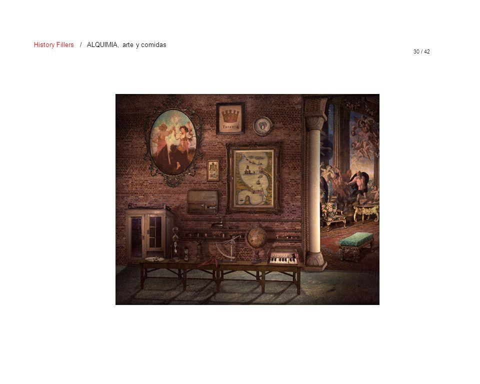 30 / 42 History Fillers / ALQUIMIA, arte y comidas
