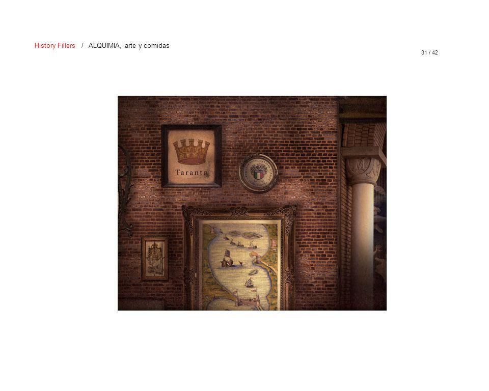 31 / 42 History Fillers / ALQUIMIA, arte y comidas