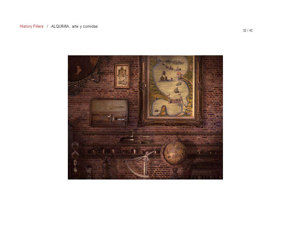 32 / 42 History Fillers / ALQUIMIA, arte y comidas
