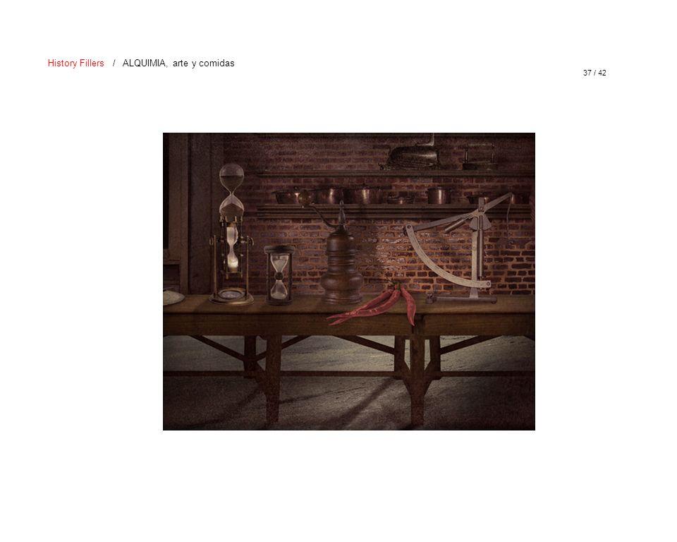 37 / 42 History Fillers / ALQUIMIA, arte y comidas