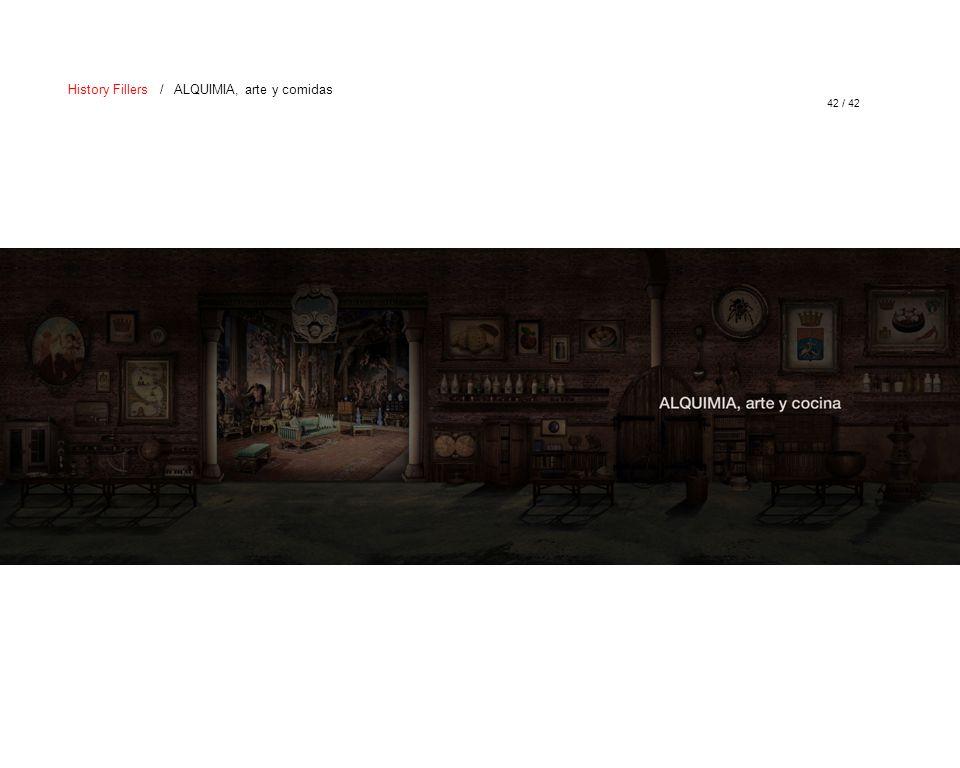 42 / 42 History Fillers / ALQUIMIA, arte y comidas