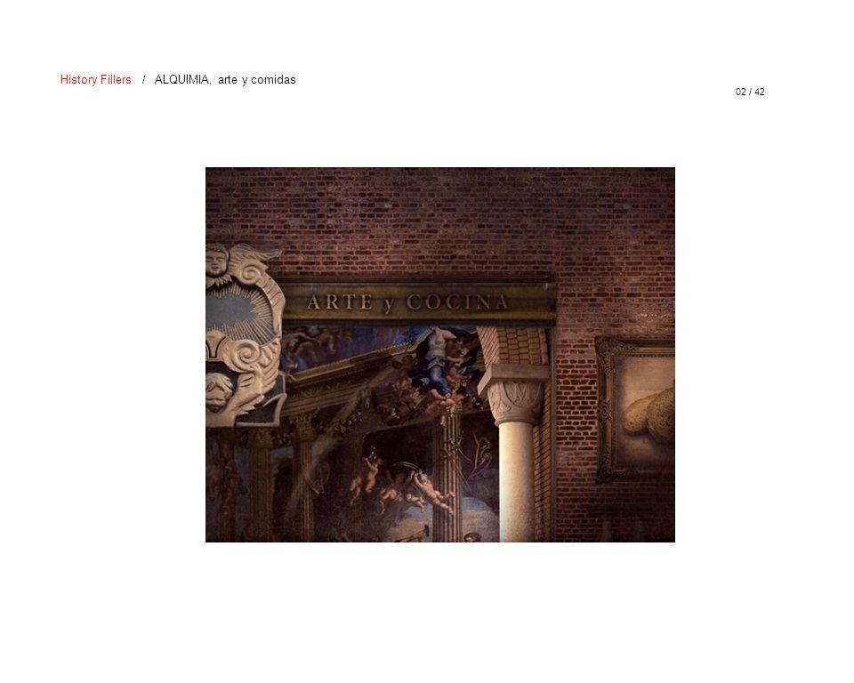 02 / 42 History Fillers / ALQUIMIA, arte y comidas