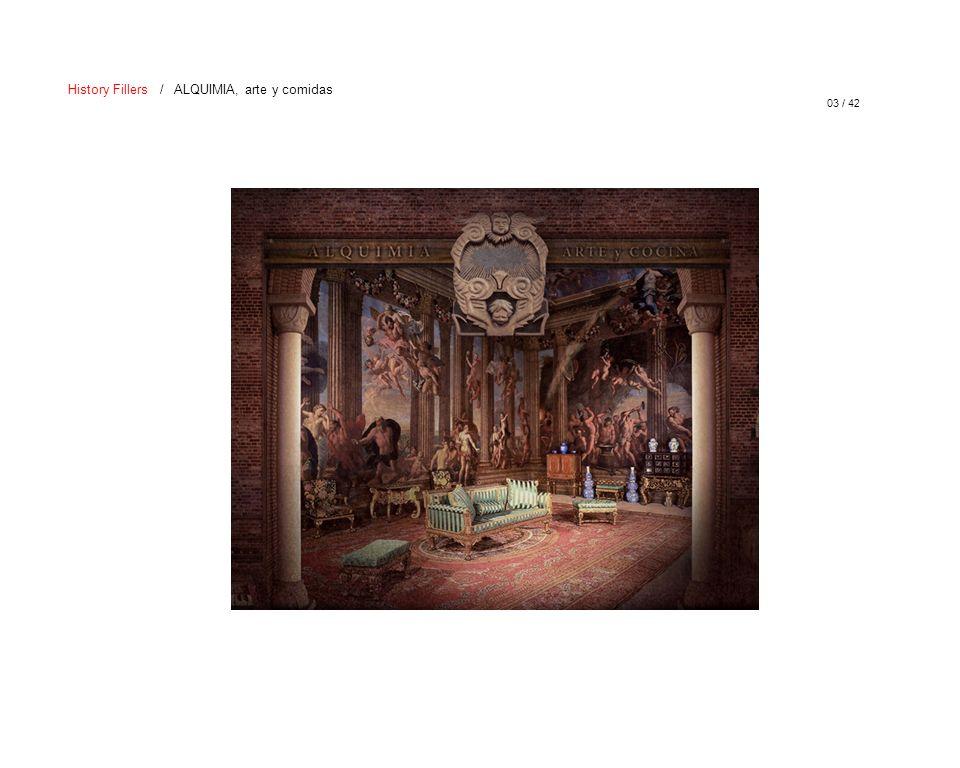 03 / 42 History Fillers / ALQUIMIA, arte y comidas