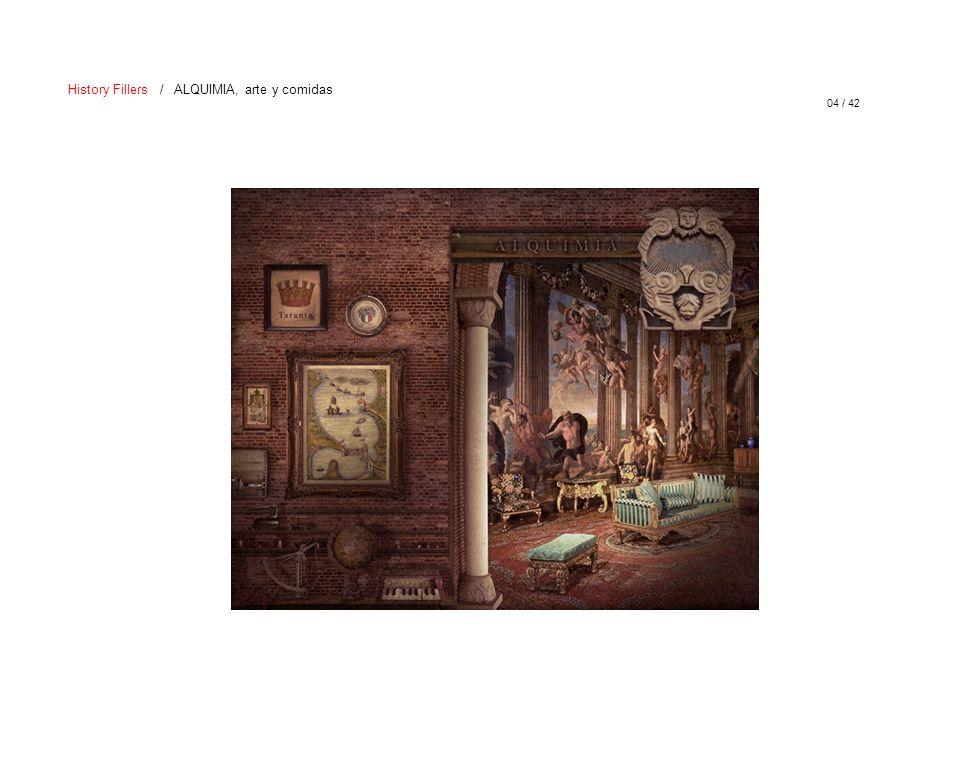 04 / 42 History Fillers / ALQUIMIA, arte y comidas