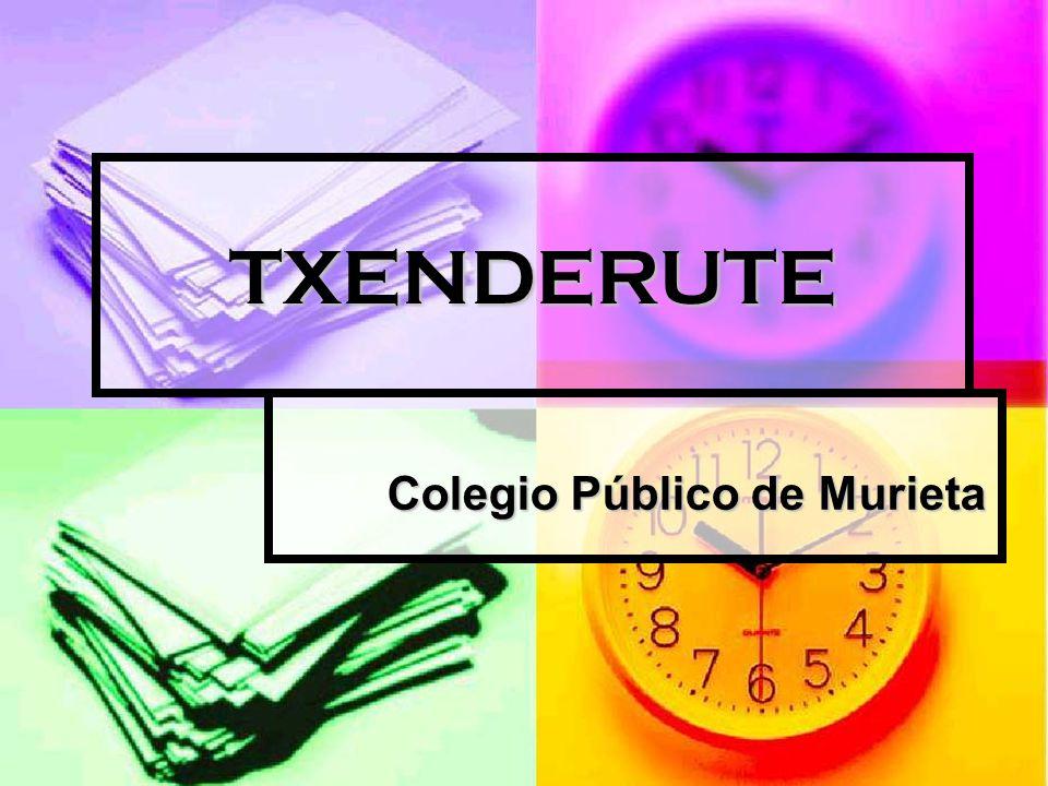 TXENDERUTE Colegio Público de Murieta Colegio Público de Murieta
