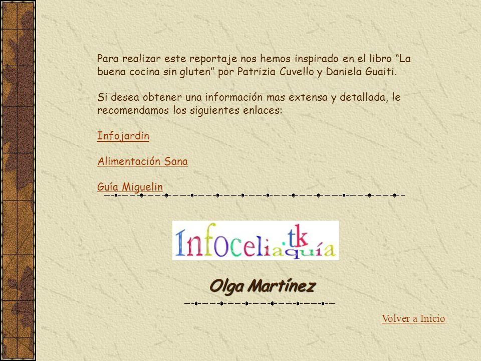 Para realizar este reportaje nos hemos inspirado en el libro La buena cocina sin gluten por Patrizia Cuvello y Daniela Guaiti. Si desea obtener una in