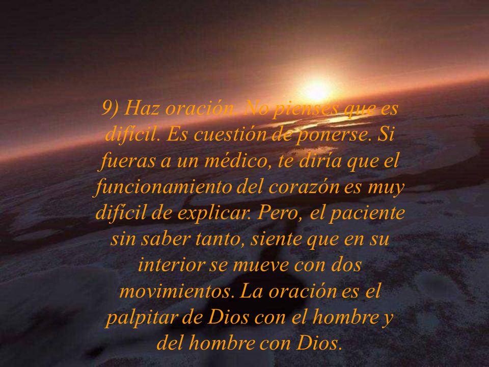 9) Haz oración.No pienses que es difícil. Es cuestión de ponerse.