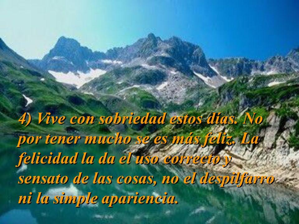15) Si vives bien y, además, arropado por el dinero, piensa que es una bendición de Dios.