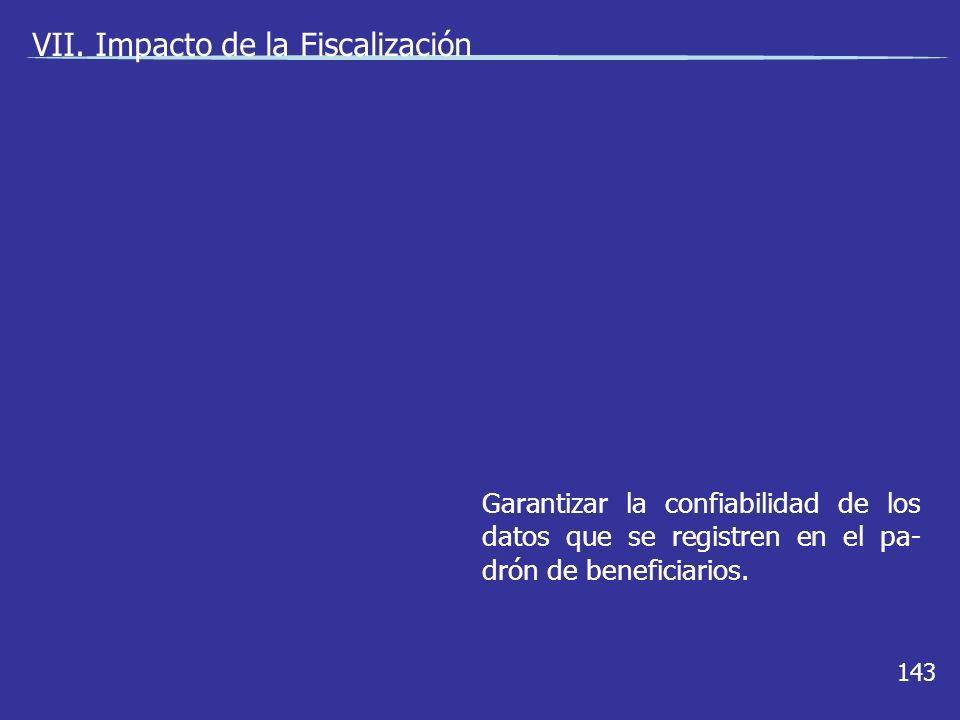 143 Garantizar la confiabilidad de los datos que se registren en el pa- drón de beneficiarios.