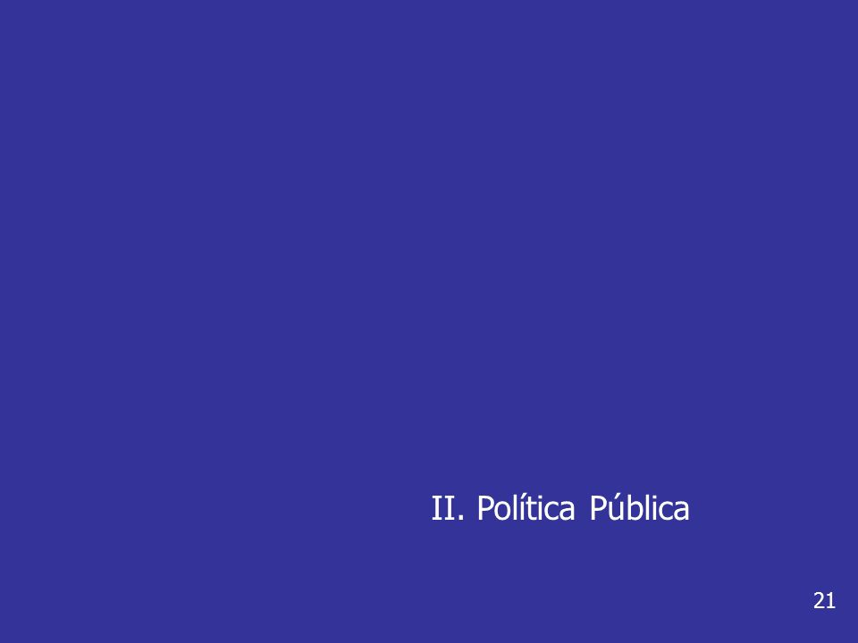 II. Política Pública 21