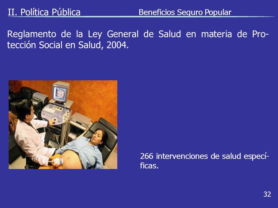 Reglamento de la Ley General de Salud en materia de Pro- tección Social en Salud, 2004.