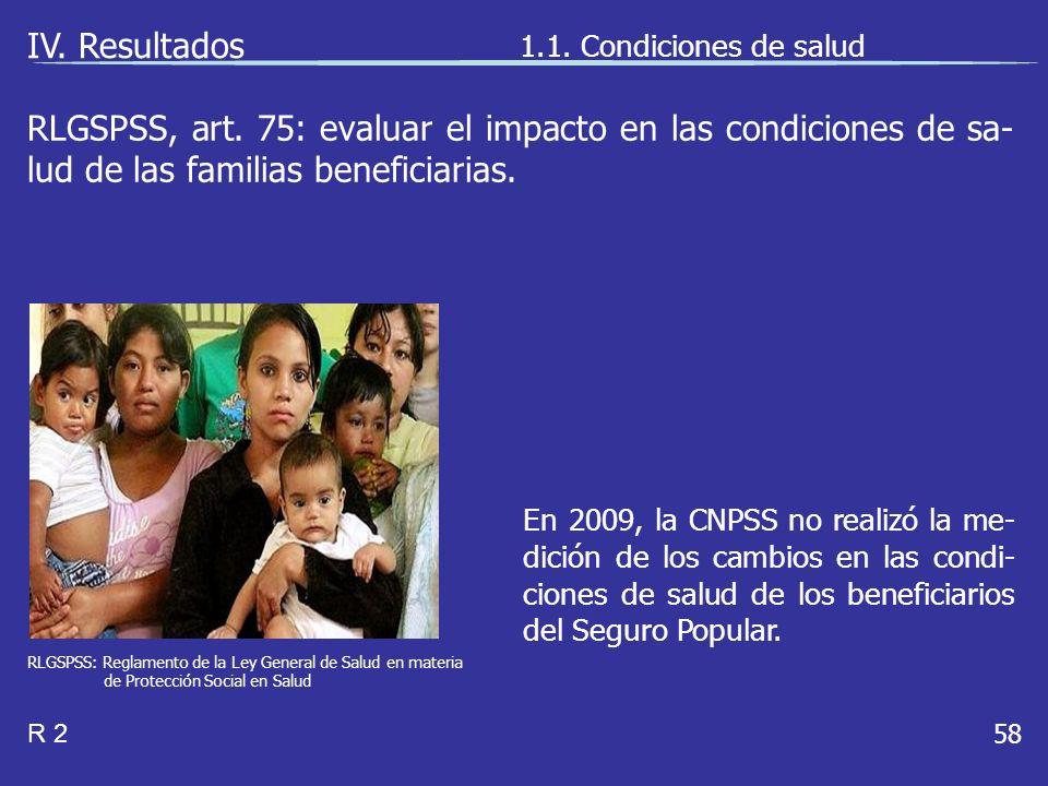 RLGSPSS, art.75: evaluar el impacto en las condiciones de sa- lud de las familias beneficiarias.
