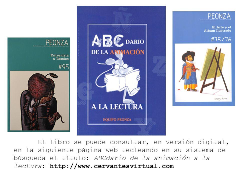 El libro se puede consultar, en versión digital, en la siguiente página web tecleando en su sistema de búsqueda el título: ABCdario de la animación a