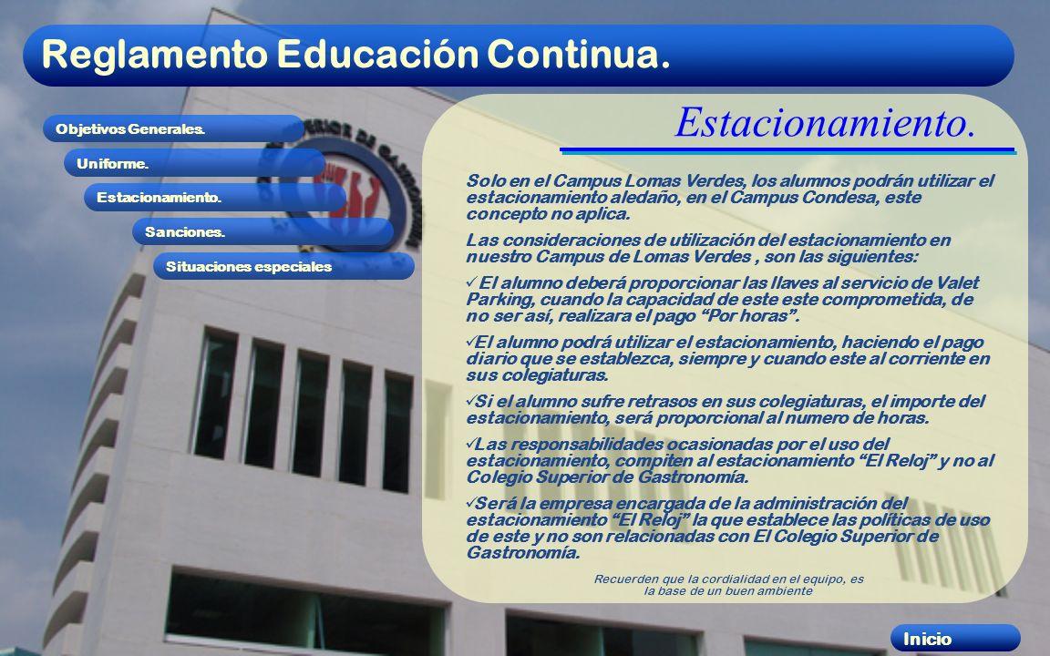 Reglamento Educación Continua. Objetivos Generales. Uniforme. Estacionamiento. Sanciones. Situaciones especiales Inicio Estacionamiento. Solo en el Ca