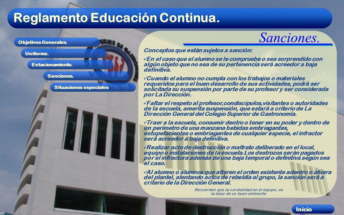 Reglamento Educación Continua. Objetivos Generales. Uniforme. Estacionamiento. Sanciones. Situaciones especiales Inicio Sanciones. Conceptos que están
