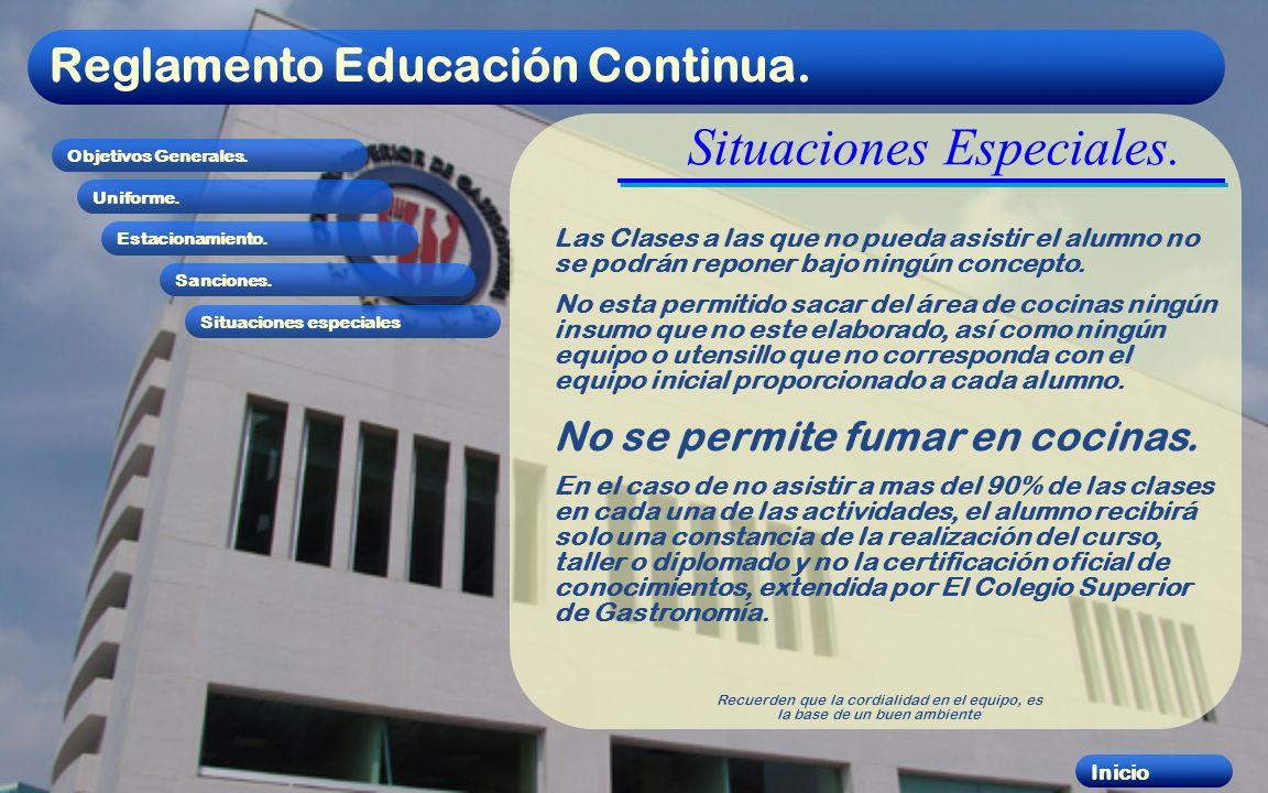 Reglamento Educación Continua. Objetivos Generales. Uniforme. Estacionamiento. Sanciones. Situaciones especiales Inicio Situaciones Especiales. Las Cl