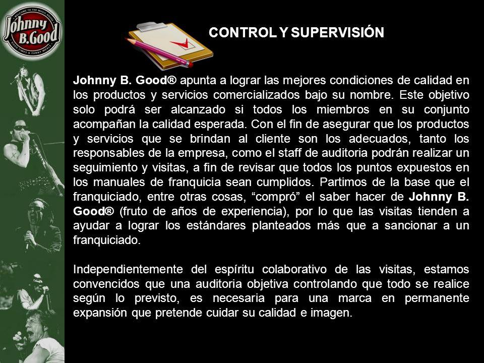 CONTROL Y SUPERVISIÓN Johnny B. Good® apunta a lograr las mejores condiciones de calidad en los productos y servicios comercializados bajo su nombre.