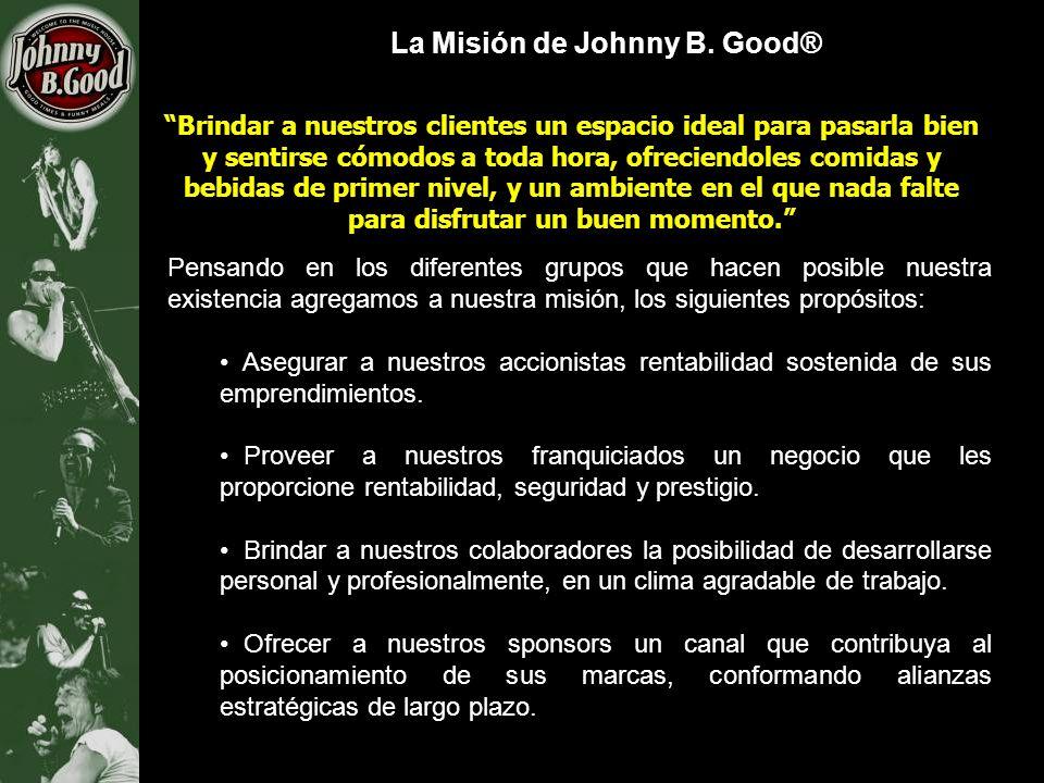 La Misión de Johnny B. Good® Pensando en los diferentes grupos que hacen posible nuestra existencia agregamos a nuestra misión, los siguientes propósi