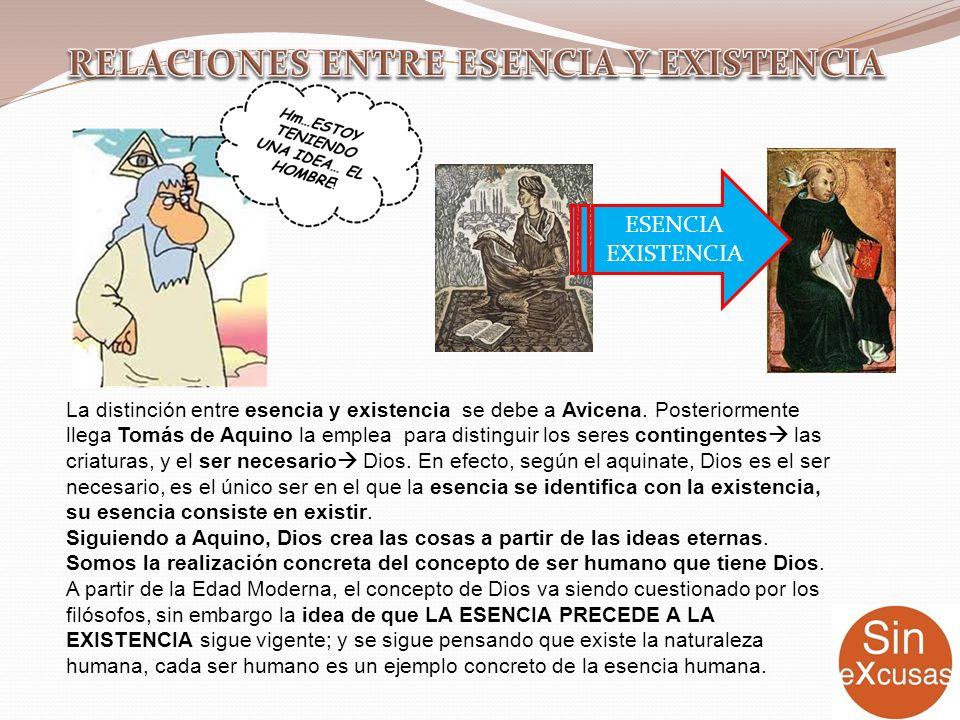 La distinción entre esencia y existencia se debe a Avicena. Posteriormente llega Tomás de Aquino la emplea para distinguir los seres contingentes las