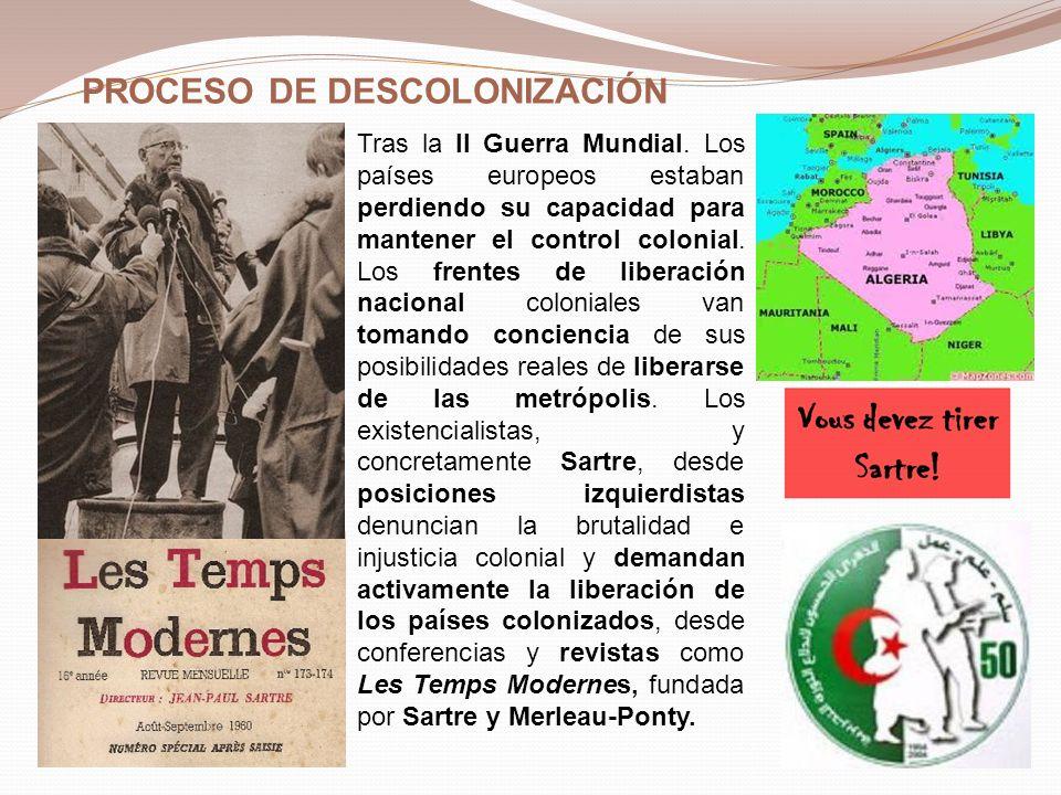 EXISTENCIALISMO Y MAYO DEL 68 El activismo político de Sartre y los existencialistas continuó con las protestas estudiantiles, a las que se unieron los obreros, del mayo del 68.