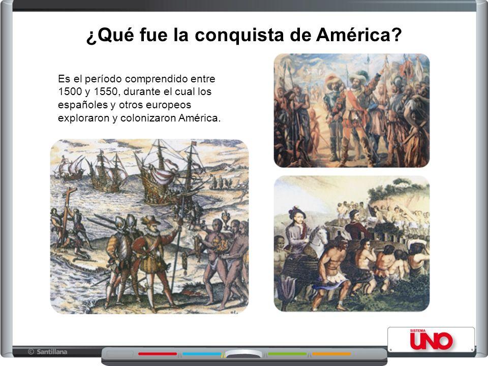 Es el período comprendido entre 1500 y 1550, durante el cual los españoles y otros europeos exploraron y colonizaron América. ¿Qué fue la conquista de