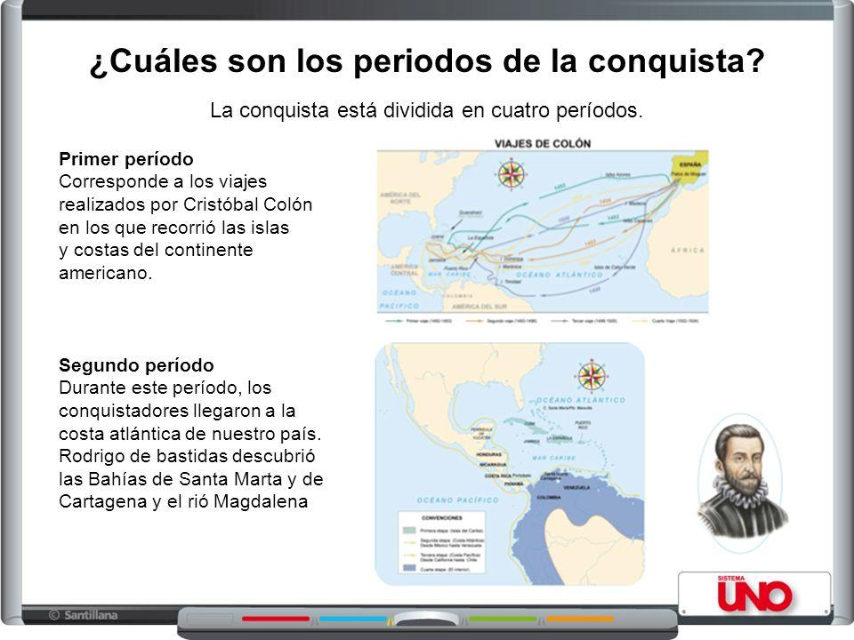 La conquista está dividida en cuatro períodos. Segundo período Durante este período, los conquistadores llegaron a la costa atlántica de nuestro país.