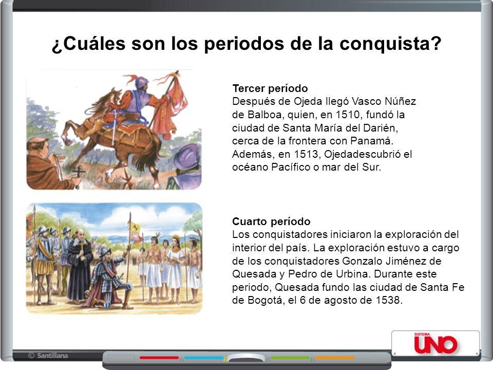 Cuarto período Los conquistadores iniciaron la exploración del interior del país. La exploración estuvo a cargo de los conquistadores Gonzalo Jiménez