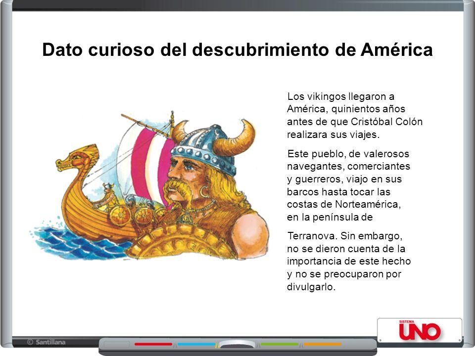 Los vikingos llegaron a América, quinientos años antes de que Cristóbal Colón realizara sus viajes. Dato curioso del descubrimiento de América Este pu